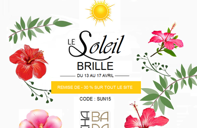 CETTE SEMAINE ON FETE L'ARRIVEE DES BEAUX JOURS ! - 30 % Sur TOUT le Site
