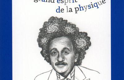 Albert Einstein, le grand esprit de la physique, de Marilyn Plénard