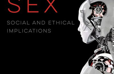 Robot Sex, Social and Ethical Implications