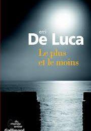 Le plus et le moins d'Erri De Luca. Ed. Gallimard.