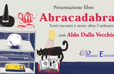 """Aldo Dalla Vecchia, """"Abracadabra"""""""