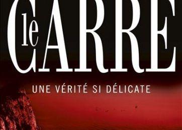 Une vérité si délicate de John le Carré : alerte aux mercenaires!