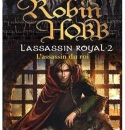 L'Assassin Royal, tome 2 : L'Assassin du Roi de Robin Hobb