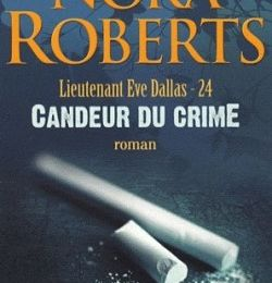 Lieutenant Eve Dallas, Tome 24 : Candeur du crime de Nora Roberts