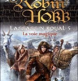 L'Assassin royal, tome 5 : La Voie magique de Robin Hobb