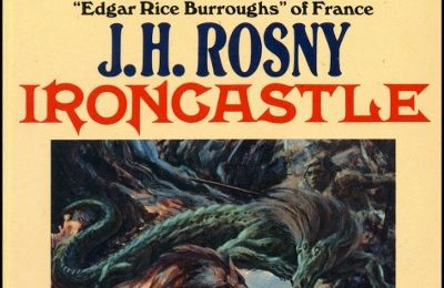 "J.-H. Rosny aux USA : ""Ironcastle"", trad. Philip J. Farmer (1976)"