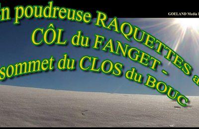 RAQUETTES au COL du FANGET et SOMMET du CLOS du BOUC !