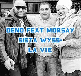 Deno   Ma Vie Feat. Morsay & Wys's  (Single)