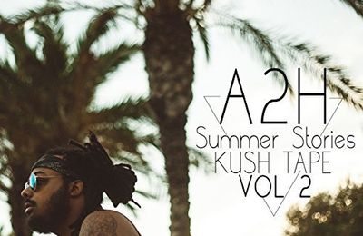 A2H    Summer Stories Kushtape, Vol. 2