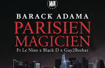 Barack Adama    Parisien Magicien feat Black D, Le Nine & Guy2Bezbar   (Single)   (H5N1)