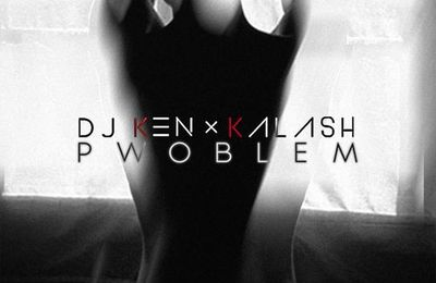 DJ Ken    Pwoblem Feat. Kalash    (Single)