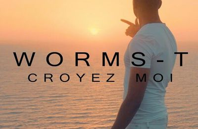 Worms-T   Croyez-Moi   (Single)  (H5N1)