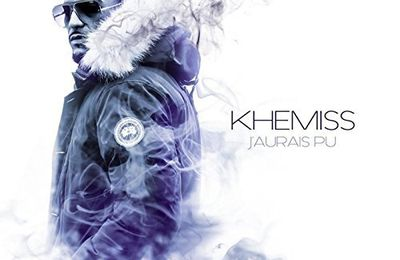 Khemiss   J'aurai Pu   (Single)