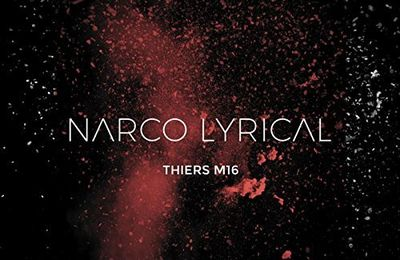 Thiers M16    Narco Lyrical