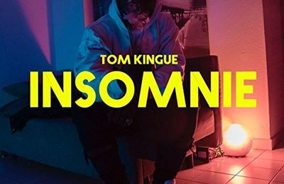 Tom Kingue    Insomnie   (Single)
