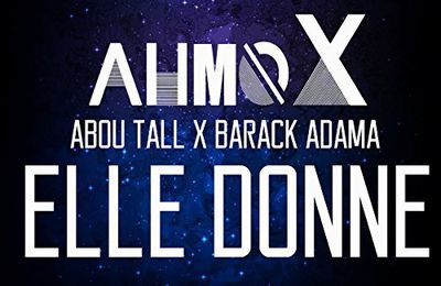 Ahmox   Elle Donne Feat. Abou Tall & Barack Adama  (Single)