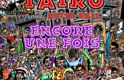 Taïro   Encore Une Fois Feat. Hotta Ball   (Single)  (H5N1)