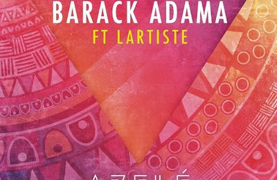 Barack Adama   Azelé Feat. Lartiste   (Single)  (H5N1)