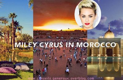 Miley Cyrus and her family are in Morocco ! Noah Cyrus, Tish Cyrus, Braison Cyrus...