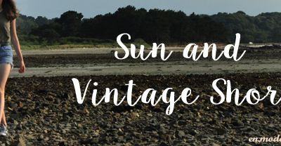 En mode... Sun and vintage short