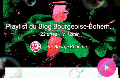 PLAYLIST DU BLOG BOURGEOISE-BOHÈME #Music