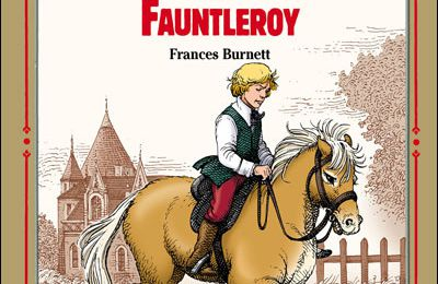 Le petit Lord Fauntleroy de Frances Burnett