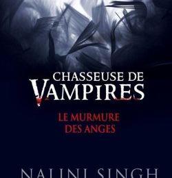 Chasseuse de vampires Le murmure des anges de Nalini Singh
