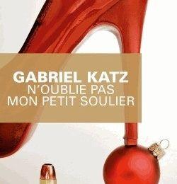 N'oublie pas mon petit soulier de Gabriel Katz
