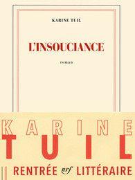 L'insouciance, de Karine Tuil, chez Gallimard