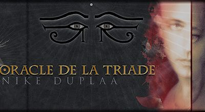 [Interview] Oracle de la Triade - Dominike Duplaa