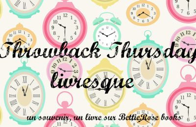Throwback Thursday Livresque #1