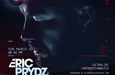 Podcast : Eric Prydz - UMF Miami 20/03/2016