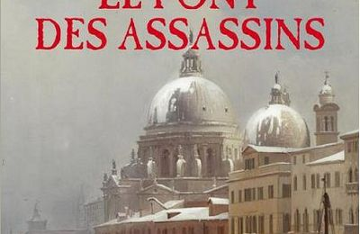Le pont des assassins (Arturo Perez-Reverte)