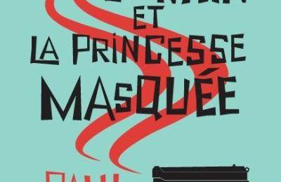 L'avocat, le nain et la princesse masquée de Paul Colize (La Manufacture de Livres)