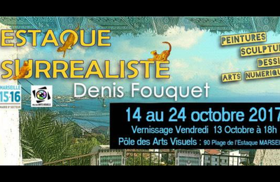 Expo - Estaque Surréaliste - Denis Fouquet