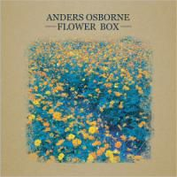 Anders Osborne - Flower Box
