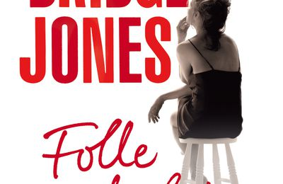 Bridget Jones : folle de lui, d'Helen Fielding