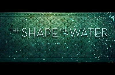 The Shape of Water, bande annonce du prochain Guillermo Del Toro