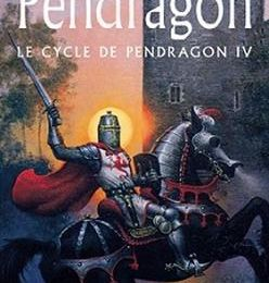 Le cycle de Pendragon, tome 4 : Pendragon de Stephen Lawhead