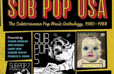 Livre : Sub Pop USA - The Subterranean Pop Music Anthology 1980-1988 (2014)