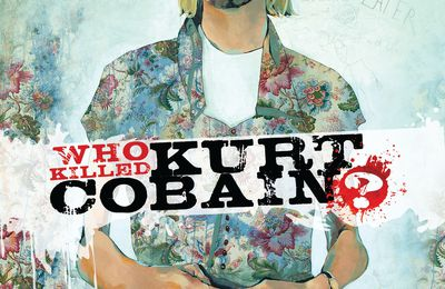 Who Killed Kurt Cobain ? (BD) de Nicolas Otéro