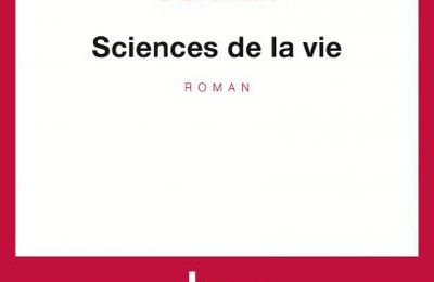 Joy Sorman - Sciences de la vie