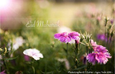 Que la Paix soit sur toi, ô le plus grand mois de Dieu!...Aïd Mubarak