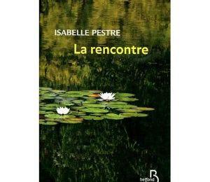 La rencontre - Isabelle PESTRE
