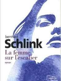 Bernhard Schlink La Femme sur l'escalier ****