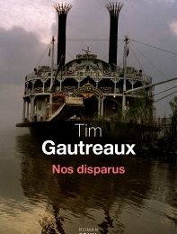 Tim Gautreaux Nos disparus *****
