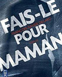 François-Xavier Dillard Fais-le pour maman ****