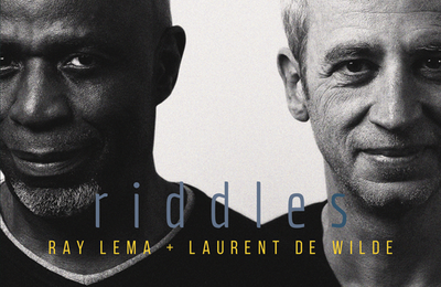 "Ray LEMA & Laurent de WILDE : ""Riddles"" (Gazebo / L'Autre Distribution)"