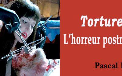 Torture Porn: jusqu'au bout de l'horreur