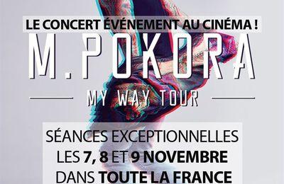 M. POKORA | MY WAY TOUR | Concert au cinéma | Séances uniques & exceptionnelles les 7, 8 et 9 novembre 2017